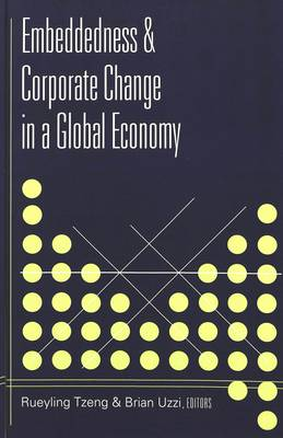 Embeddedness & Corporate Change in a Global Economy (Hardback)