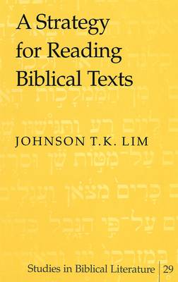 A Strategy for Reading Biblical Texts - Studies in Biblical Literature 29 (Hardback)
