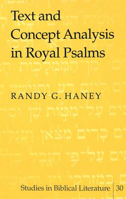 Text and Concept Analysis in Royal Psalms - Studies in Biblical Literature 30 (Hardback)