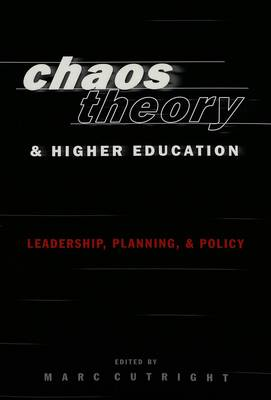 Chaos Theory and Higher Education: Leadership, Planning, and Policy - Higher Ed 9 (Paperback)
