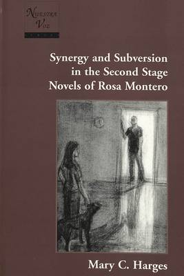 Synergy and Subversion in the Second Stage Novels of Rosa Montero - Nuestra Voz 6 (Hardback)
