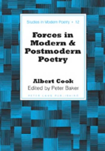 Forces in Modern and Postmodern Poetry - Studies in Modern Poetry 12 (Hardback)