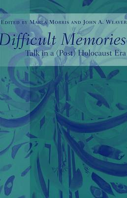 Difficult Memories: Talk in a (post) Holocaust Era - Counterpoints 165 (Paperback)