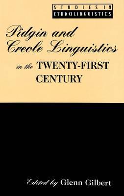 Pidgin and Creole Linguistics in the Twenty-first Century - Studies in Ethnolinguistics v. 9 (Hardback)