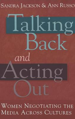 Talking Back and Acting Out: Women Negotiating the Media Across Cultures - Counterpoints 169 (Paperback)