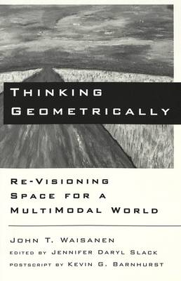 Thinking Geometrically: Re-Visioning Space for a Multimodal World - Digital Formations 2 (Paperback)