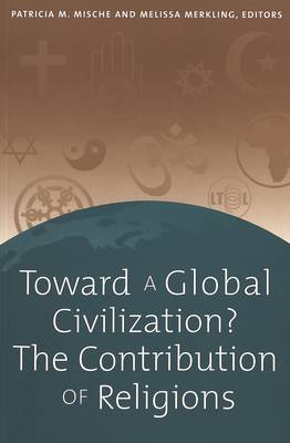 Toward a Global Civilization? The Contribution of Religions (Paperback)