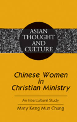 Chinese Women in Christian Ministry: An Intercultural Study - Asian Thought and Culture 48 (Hardback)
