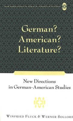 German? American? Literature?: New Directions in German-American Studies - New Directions in German-American Studies 2 (Hardback)