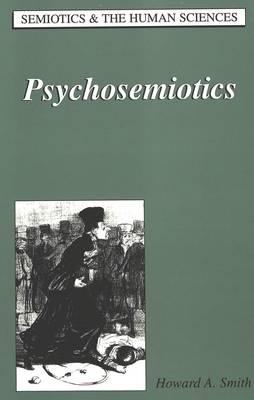 Psychosemiotics - Semiotics and the Human Sciences 20 (Hardback)