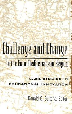 Challenge and Change in the Euro-Mediterranean Region: Case Studies in Educational Innovation (Hardback)