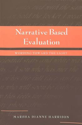 Narrative Based Evaluation: Wording Toward the Light - Counterpoints 185 (Paperback)