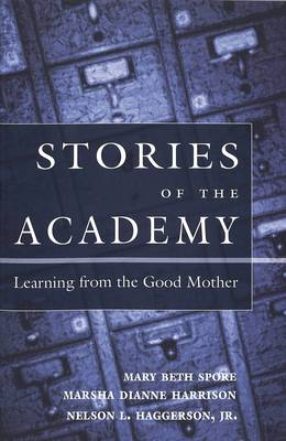 Stories of the Academy: Learning from the Good Mother - Counterpoints 187 (Paperback)