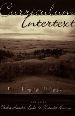 Curriculum Intertext: Place/Language/Pedagogy - Counterpoints 193 (Paperback)