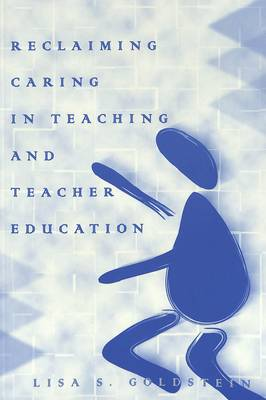 Reclaiming Caring in Teaching and Teacher Education - Rethinking Childhood v. 24 (Paperback)