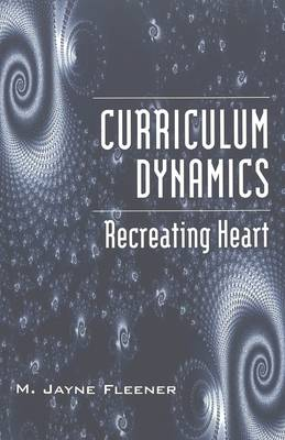 Curriculum Dynamics: Recreating Heart - Counterpoints 200 (Paperback)