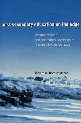 Post-Secondary Education on the Edge: Self-improvement and Community Development in a Cape Breton Coal Town - Cultural Critique 3 (Paperback)
