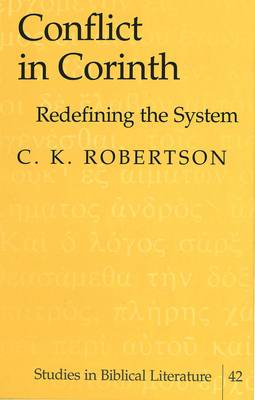 Conflict in Corinth: Redefining the System - Studies in Biblical Literature 42 (Hardback)