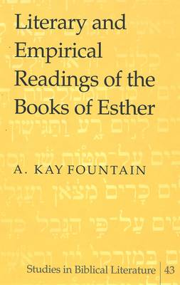 Literary and Empirical Readings of the Books of Esther - Studies in Biblical Literature 43 (Hardback)