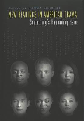 New Readings in American Drama: Something's Happening Here (Paperback)