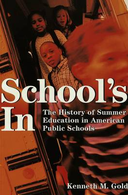 School's In: The History of Summer Education in American Public Schools - History of Schools and Schooling 25 (Paperback)