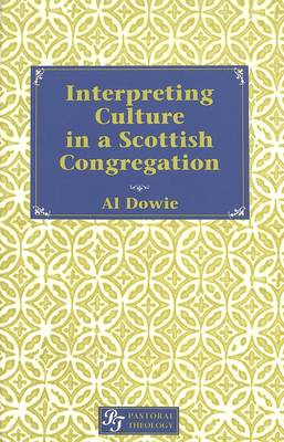Interpreting Culture in a Scottish Congregation - Pastoral Theology 3 (Hardback)