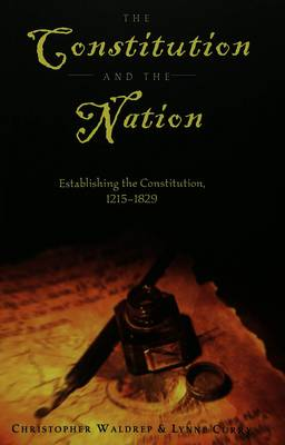 The Constitution and the Nation: Establishing the Constitution, 1215-1829 - Teaching Texts in Law and Politics 22 (Paperback)