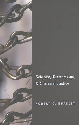 Science, Technology & Criminal Justice - Studies in Crime and Punishment 4 (Paperback)