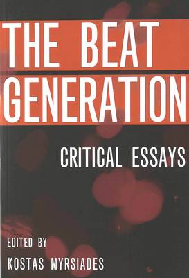 The Beat Generation: Critical Essays (Paperback)