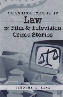 Changing Images of Law in Film and Television Crime Stories - Politics, Media & Popular Culture 7 (Paperback)