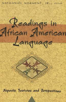 Readings in African American Language: Aspects, Features, and Perspectives - African-American Literature and Culture Expanding and Exploding the Boundaries 4 (Paperback)