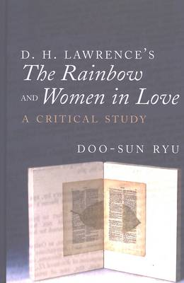 D. H. Lawrence's The Rainbow and Women in Love: A Critical Study (Hardback)