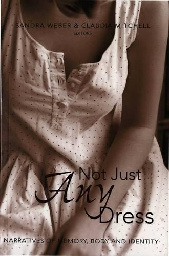 Not Just Any Dress: Narratives of Memory, Body, and Identity - Counterpoints 220 (Paperback)