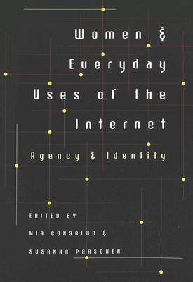 Women and Everyday Uses of the Internet: Agency and Identity - Digital Formations 8 (Paperback)