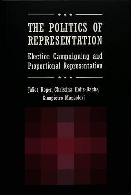 The Politics of Representation: Election Campaigning and Proportional Representation - Frontiers in Political Communication 5 (Paperback)