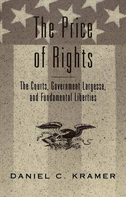 The Price of Rights: The Courts, Government Largesse, and Fundamental Liberties - Teaching Texts in Law and Politics 30 (Paperback)