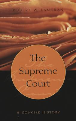 The Supreme Court: A Concise History - Teaching Texts in Law and Politics 32 (Paperback)