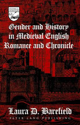 Gender and History in Medieval English Romance and Chronicle (Hardback)