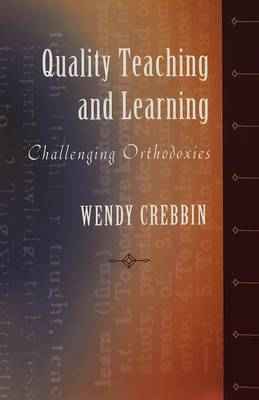 Quality Teaching and Learning: Challenging Orthodoxies - Rethinking Childhood 30 (Paperback)