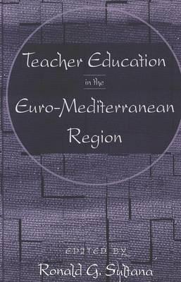 Teacher Education in the Euro-Mediterranean Region (Hardback)