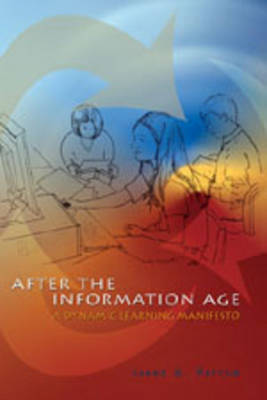 After the Information Age: A Dynamic Learning Manifesto - Counterpoints 231 (Paperback)