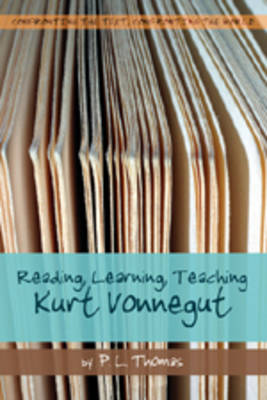 Reading, Learning, Teaching Kurt Vonnegut - Confronting the Text, Confronting the World 2 (Paperback)