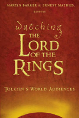 Watching The Lord of the Rings: Tolkien's World Audiences - Media and Culture 3 (Hardback)