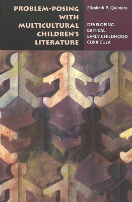 Problem-posing with Multicultural Children's Literature: Developing Critical Early Childhood Curricula - Rethinking Childhood 31 (Paperback)