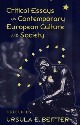 Critical Essays on Contemporary European Culture and Society (Hardback)