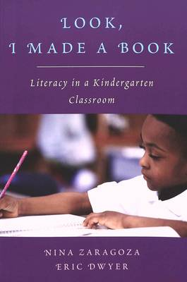 Look, I Made a Book: Literacy in a Kindergarten Classroom - Rethinking Childhood 32 (Paperback)