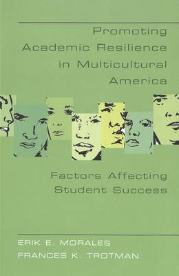 Promoting Academic Resilience in Multicultural America: Factors Affecting Student Success - Adolescent Cultures, School & Society 29 (Paperback)