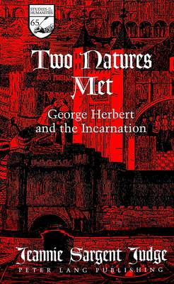 Two Natures Met: George Herbert and the Incarnation - Studies in the Humanities Literature - Politics - Society 65 (Hardback)