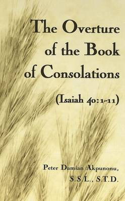 The Overture of the Book of Consolations: Isaiah 40:1-11 (Hardback)