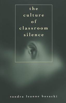 The Culture of Classroom Silence - Adolescent Cultures, School & Society 31 (Paperback)